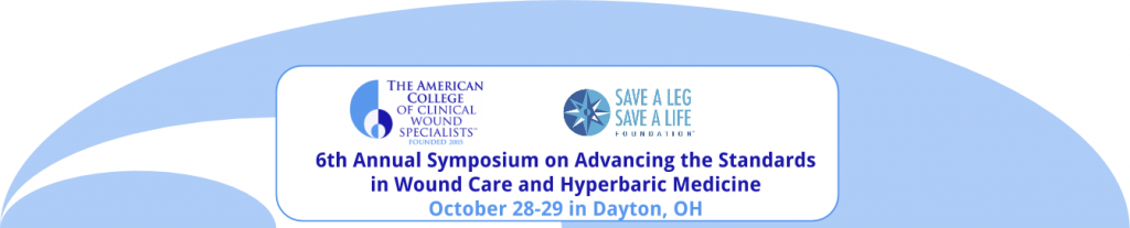 6th Annual Symposium on Advancing the Standards in Wound Care and Hyperbaric Medicine